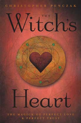 A Witch's Heart Magick of Perfect Love & Trust Book